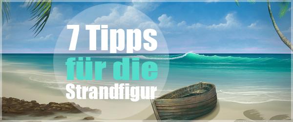 7 Tipps für deine Strandfigur